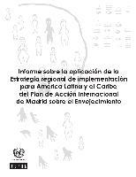 Informe sobre la aplicación de la estrategia regional de implementación para  América Latina y el Caribe del Plan de Acción Internacional de madrid sobre  el ... 435bcedf49b