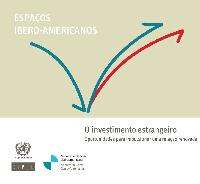 Espaços iberoamericanos: O investimento estrangeiro, Oportunidades para impulsionar uma relaçao renovada