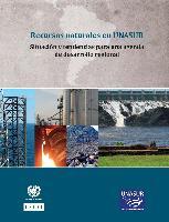 Recursos naturales en UNASUR: situación y tendencias para una agenda de desarrollo regional