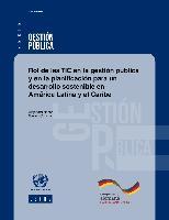 Rol de las TIC en la gestión pública y en la planificación para un desarrollo sostenible en América Latina y el Caribe