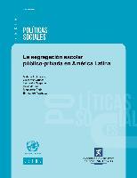 La segregación escolar público-privada en América Latina