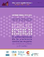 Observatorio de igualdad de género de América Latina y el Caribe (OIG). Informe anual  2013-2014. El enfrentamiento de la violencia contra las mujeres en América Latina y el Caribe