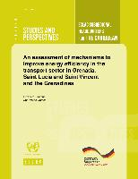 An assessment of mechanisms to improve energy efficiency in the transport sector in Grenada, Saint Lucia and Saint Vincent and the Grenadines
