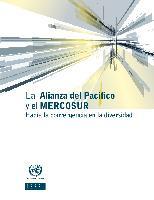 La Alianza del Pacífico y el MERCOSUR: hacia la convergencia en la diversidad