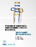 Programas de transferencias, condicionalidades y derechos de la infancia: apuntes a partir del caso del Uruguay