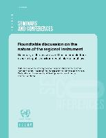 Roundtable discussion on the nature of the regional instrument: Summary of the answers and the comments from experts in public environmental international law