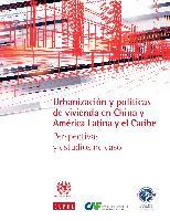 Urbanización y políticas de vivienda en China y América Latina y el Caribe: perspectivas y estudios de caso