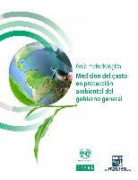 Guía metodológica: medición del gasto en protección ambiental del gobierno general