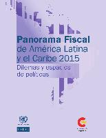 Fiscal Panorama of Latin America and the Caribbean 2015: Policy space and dilemmas. Executive Summary