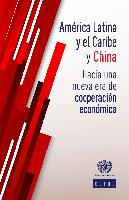 Latin America and the Caribbean and China: towards a new era in economic cooperation