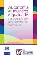 Autonomia das mulheres e igualdade na agenda de desenvolvimento sustentável. Síntese