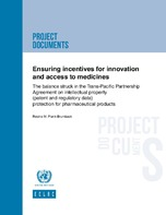 Ensuring incentives for innovation and access to medicines: The balance struck in the Trans-Pacific Partnership Agreement on intellectual property (patent and regulatory data) protection for pharmaceutical products