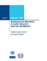 Employment Situation in Latin America and the Caribbean: Global supply chains and decent work