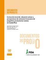 Evolución reciente, situación actual y perspectivas de inclusión financiera de pequeños productores rurales en Costa Rica