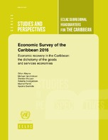 Economic Survey of the Caribbean 2016. Economic recovery in the Caribbean: the dichotomy of the goods and services economies