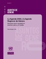 La Agenda 2030 y la Agenda Regional de Género: sinergias para la igualdad en América Latina y el Caribe