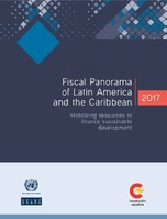 Fiscal Panorama of Latin America and the Caribbean 2017: Mobilizing resources to finance sustainable development