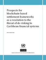 Prospects for blockchain-based settlement frameworks as a resolution to the threat of  de-risking to Caribbean financial systems