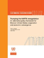 Trumping the NAFTA renegotiation An alternative policy framework for