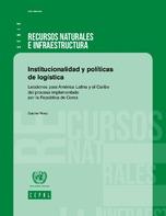 Institucionalidad y políticas de logística: lecciones para América Latina y el Caribe del proceso implementado por la República de Corea