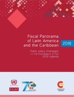 Fiscal Panorama of Latin America and the Caribbean 2018: public policy challenges in the framework of the 2030 Agenda