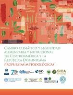 Cambio climático y seguridad alimentaria y nutricional en Centroamérica y la República Dominicana: propuestas metodológicas