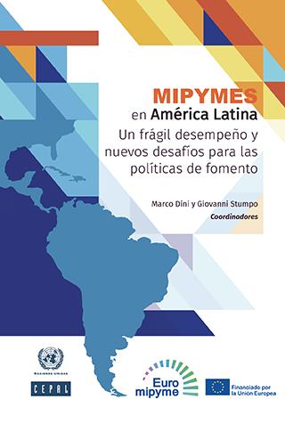 Mipymes en América Latina: un frágil desempeño y nuevos desafíos para las políticas de fomento