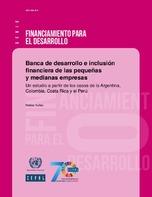 Banca de desarrollo e inclusión financiera de las pequeñas y medianas empresas: un estudio a partir de los casos de la Argentina, Colombia, Costa Rica y el Perú