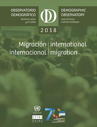 Observatorio Demográfico de América Latina 2018: Migración internacional = Demographic Observatory of Latin America 2018 : International migration