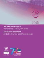 Anuario Estadístico de América Latina y el Caribe 2018 = Statistical Yearbook for Latin America and the Caribbean 2018