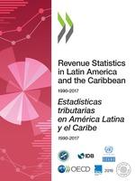 Revenue Statistics in Latin America and the Caribbean 1990-2017 = Estadísticas tributarias en América Latina y el Caribe 1990-2017