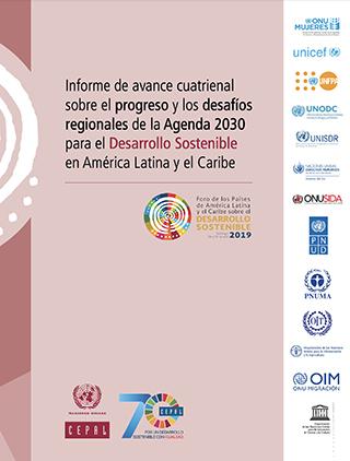 Informe de avance cuatrienal sobre el progreso y los desafíos regionales de la Agenda 2030 para el Desarrollo Sostenible en América Latina y el Caribe