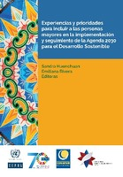 Experiencias y prioridades para incluir a las personas mayores en la implementación y seguimiento de la Agenda 2030 para el Desarrollo Sostenible