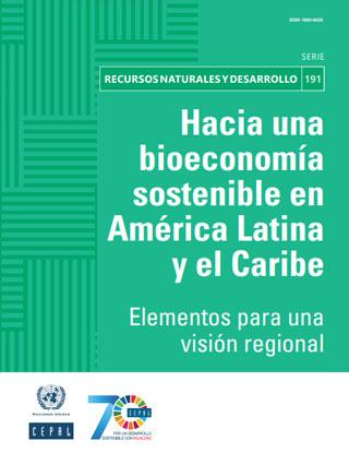 Hacia una bioeconomía sostenible en América Latina y el Caribe: elementos para una visión regional