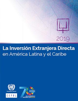 La Inversión Extranjera Directa en América Latina y el Caribe 2019
