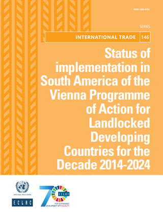 Status of implementation in South America of the Vienna Programme of Action for Landlocked Developing Countries for the Decade 2014-2024