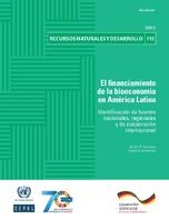 El financiamiento de la bioeconomía en América Latina: identificación de fuentes nacionales, regionales y de cooperación internacional