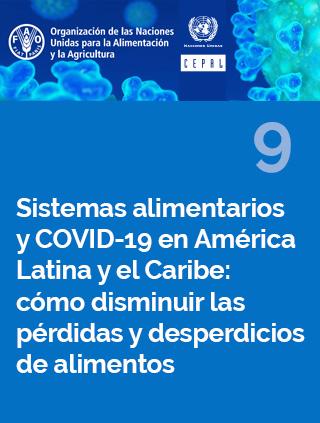 Sistemas alimentarios y COVID-19 en América Latina y el Caribe N° 9: cómo disminuir las pérdidas y desperdicios de alimentos