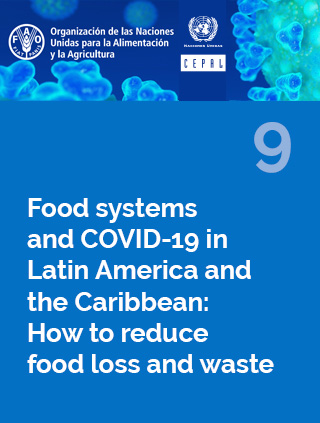 Food systems and COVID-19 in Latin America and the Caribbean N° 9: How to reduce food loss and waste