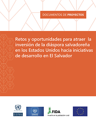 Retos y oportunidades para atraer la inversión de la diáspora salvadoreña en los Estados Unidos hacia iniciativas de desarrollo en El Salvador