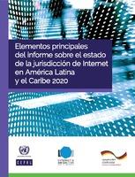 Elementos principales del informe sobre el estado de la jurisdicción de Internet en América Latina y el Caribe 2020