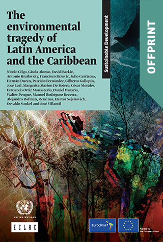 The Environmental Tragedy Of Latin America And The Caribbean Offprint Digital Repository Economic Commission For Latin America And The Caribbean