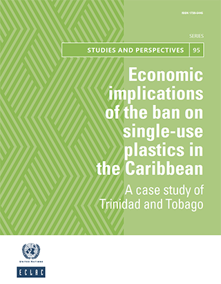 Economic implications of the ban on single-use plastics in the Caribbean: A case study of Trinidad and Tobago