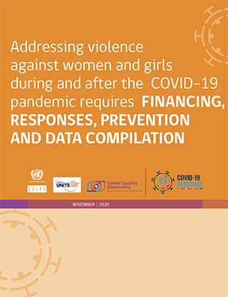 Addressing violence against women and girls during and after the COVID-19 pandemic requires FINANCING, RESPONSES, PREVENTION AND DATA COMPILATION