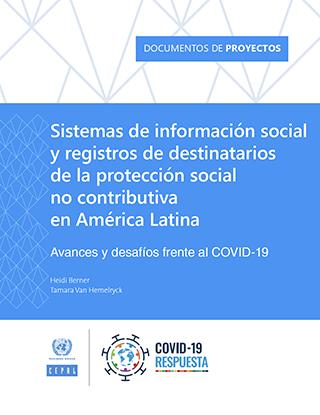 Sistemas de información social y registros de destinatarios de la protección social no contributiva en América Latina: avances y desafíos frente al COVID‐19
