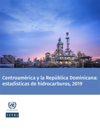 Centroamérica Y La República Dominicana Estadísticas De Hidrocarburos 2019 Digital Repository Economic Commission For Latin America And The Caribbean