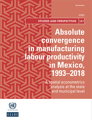 Absolute convergence in manufacturing labour productivity in Mexico, 1993–2018: A spatial econometrics analysis at the state and municipal level