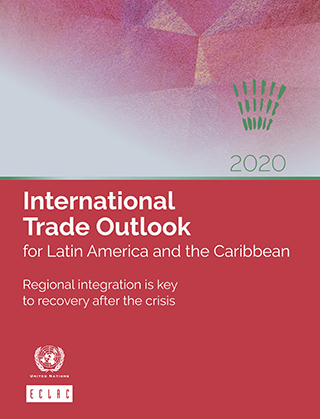 International Trade Outlook for Latin America and the Caribbean 2020: Regional integration is key to recovery after the crisis