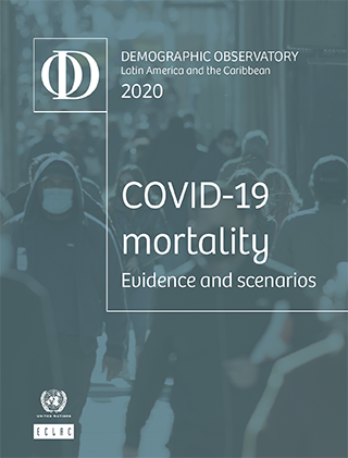 Demographic Observatory Latin America and the Caribbean 2020. COVID-19 mortality: Evidence and scenarios