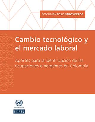 Cambio tecnológico y el mercado laboral: aportes para la identificación de las ocupaciones emergentes en Colombia